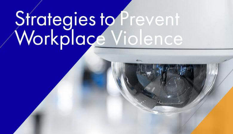 Strategies to Prevent Workplace Violence