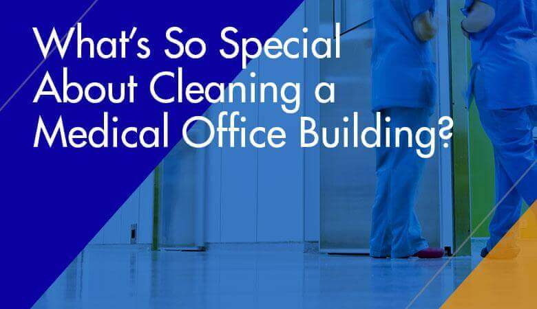 What's So Special about Cleaning a Medical Office Building?