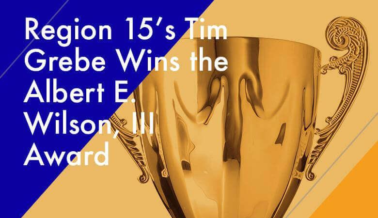 Region 15's Tim Grebe Wins the Albert E. Wilson, III Award