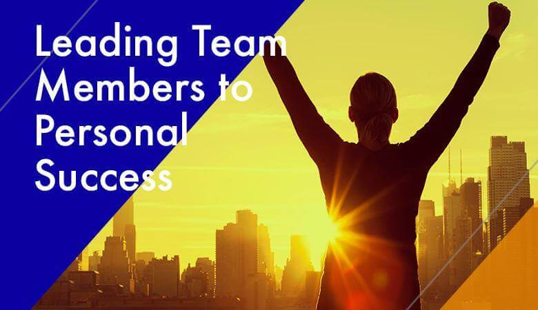 Leading Team Members to Personal Success