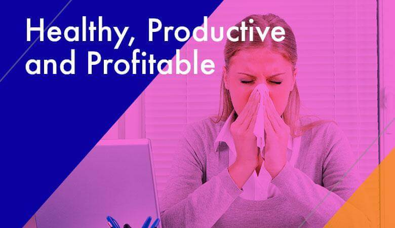 Healthy, Productive and Profitable