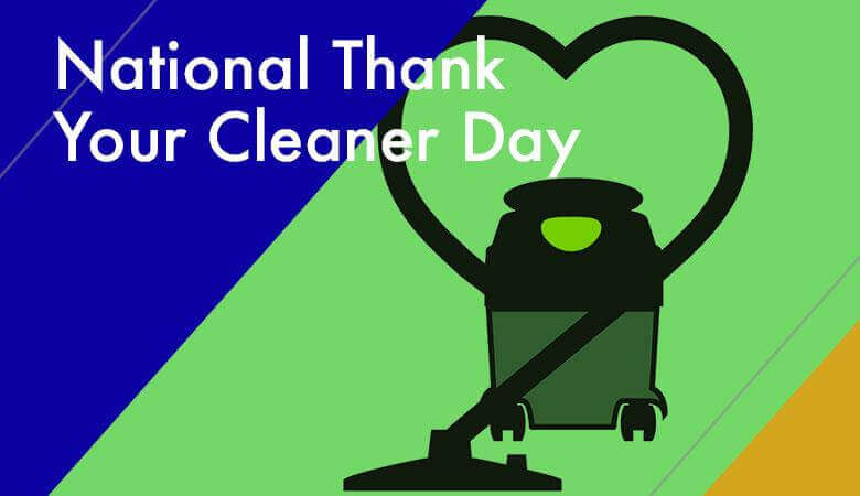 National Thank Your Cleaner Day