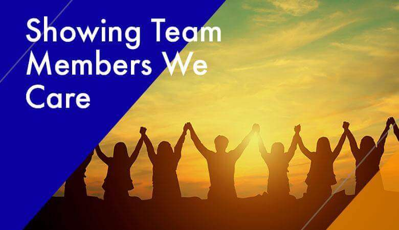 Showing Team Members We Care