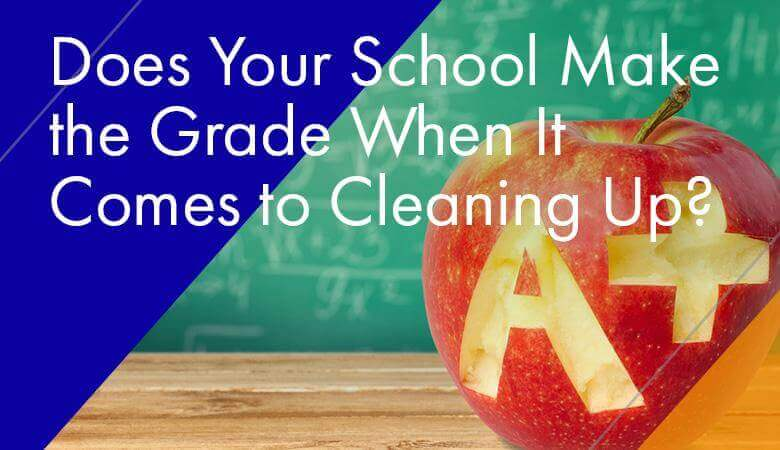 Does Your School Make the Grade When It Comes to Cleaning Up?