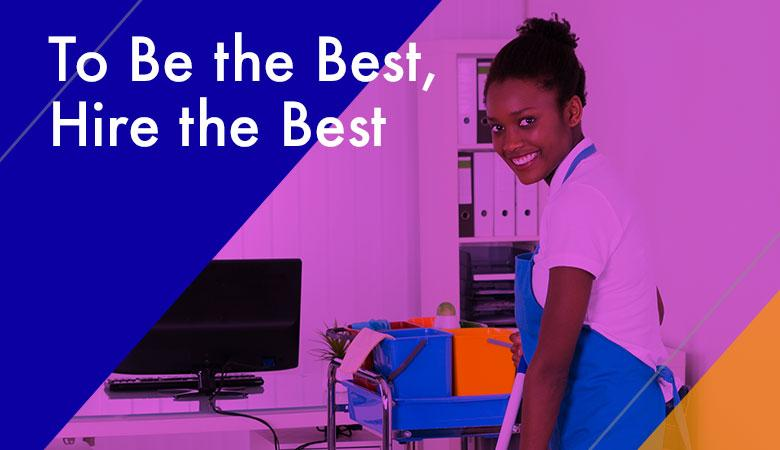 To Be the Best, Hire the Best
