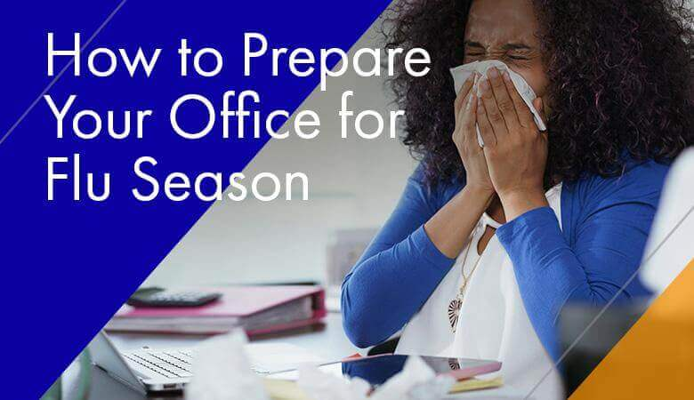 How to Prepare Your Office for Flu Season